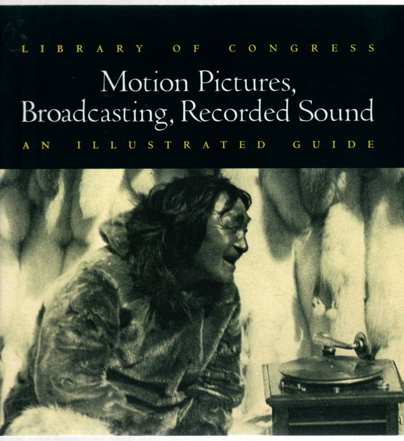 Image for Library of Congress Motion Pictures, Broadcasting, Recorded Sound: An Illustrated Guide