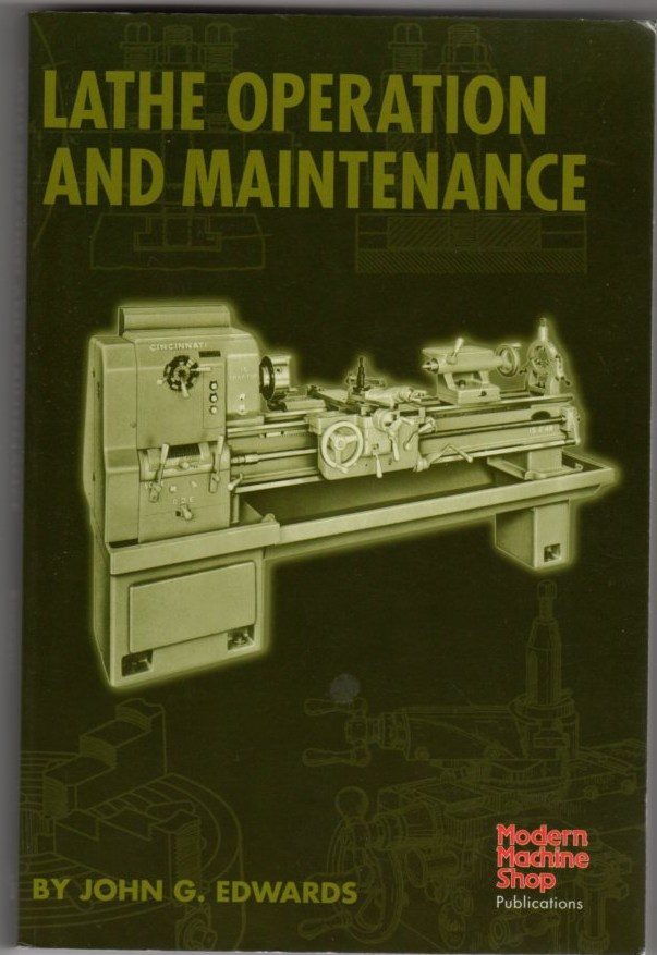 Image for Lathe Operation and Maintenance (Modern Machine Shop Publication)