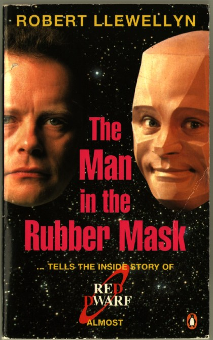 Image for The Man in the Rubber Mask: Tells the Inside Story of Red Dwarf almost