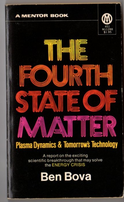 Image for The Fourth State of Matter: Plasma Dynamics and Tomorrow's Technology