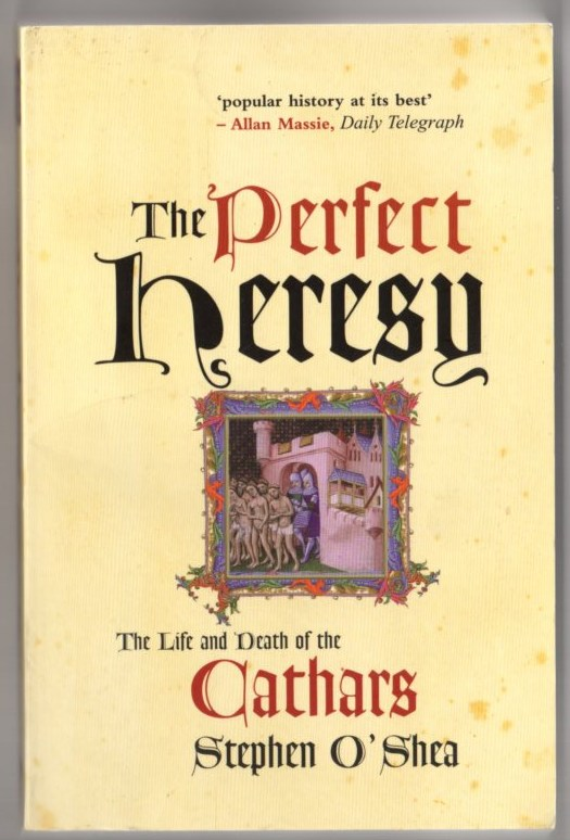 Image for The Perfect Heresy: The Life and Death of the Cathars