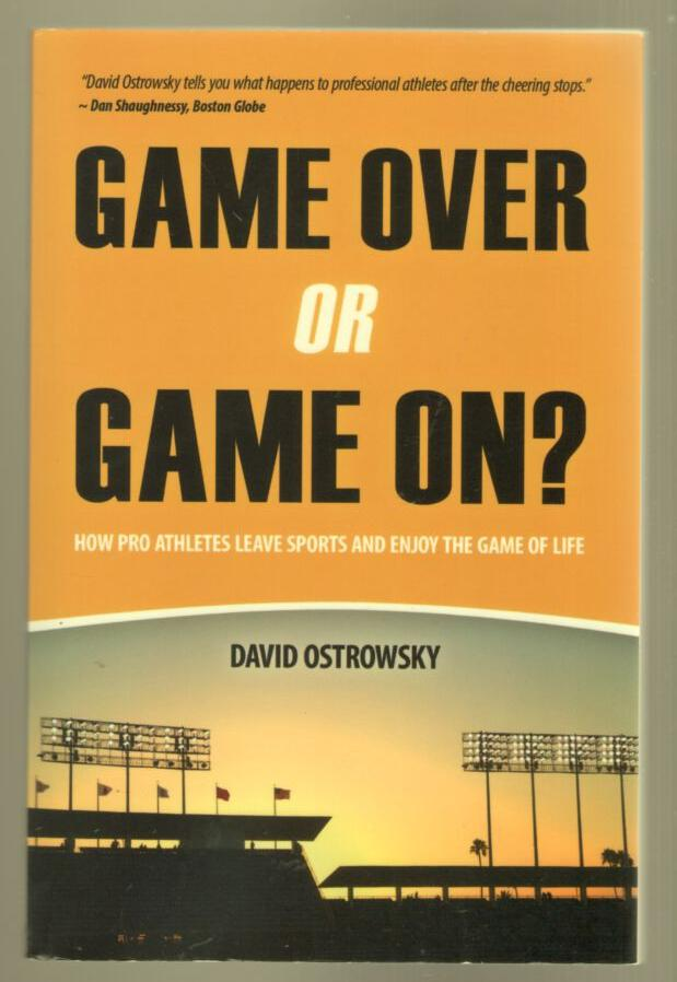 Image for Game Over or Game On: How Pro Athletes Leave Sports and Enjoy the Game of Life