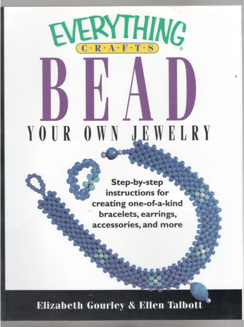 Image for Bead Your own Jewelry: Everything Crafts