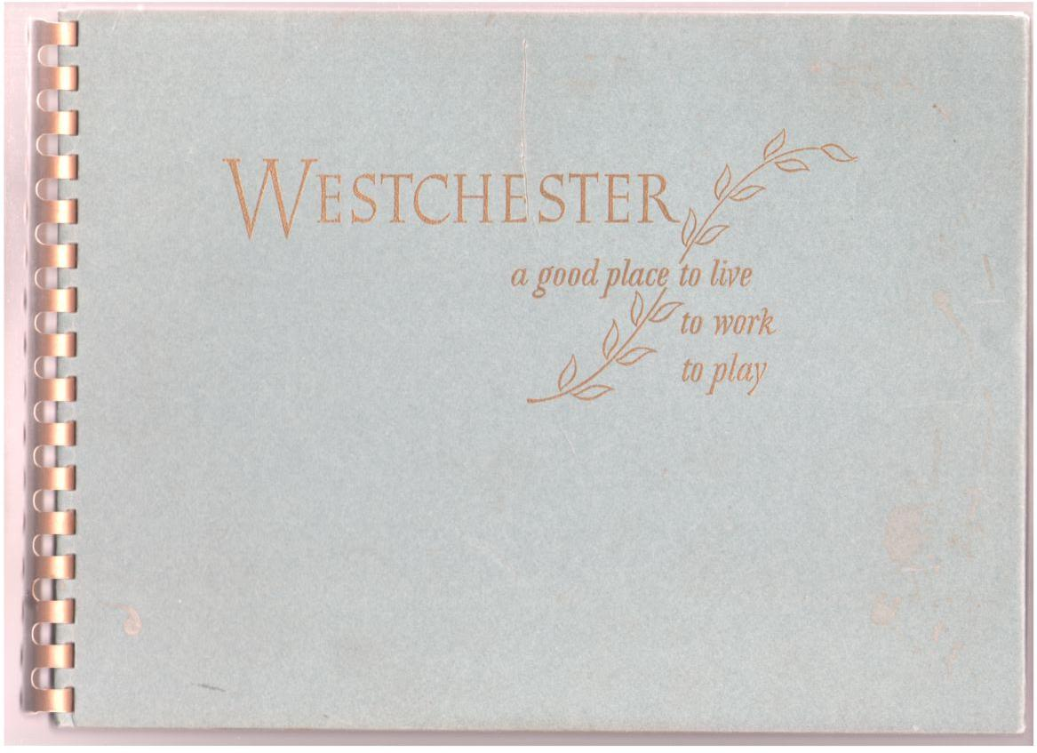 Image for Westchester, A Good Place to Live, To Work, To Play