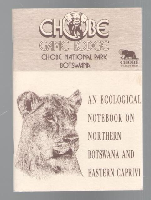 Image for Chobe Game Lodge, Chobe Nation Park, Botswana: An Ecological Notebook on Northern Botswana and Eastern Caprivi