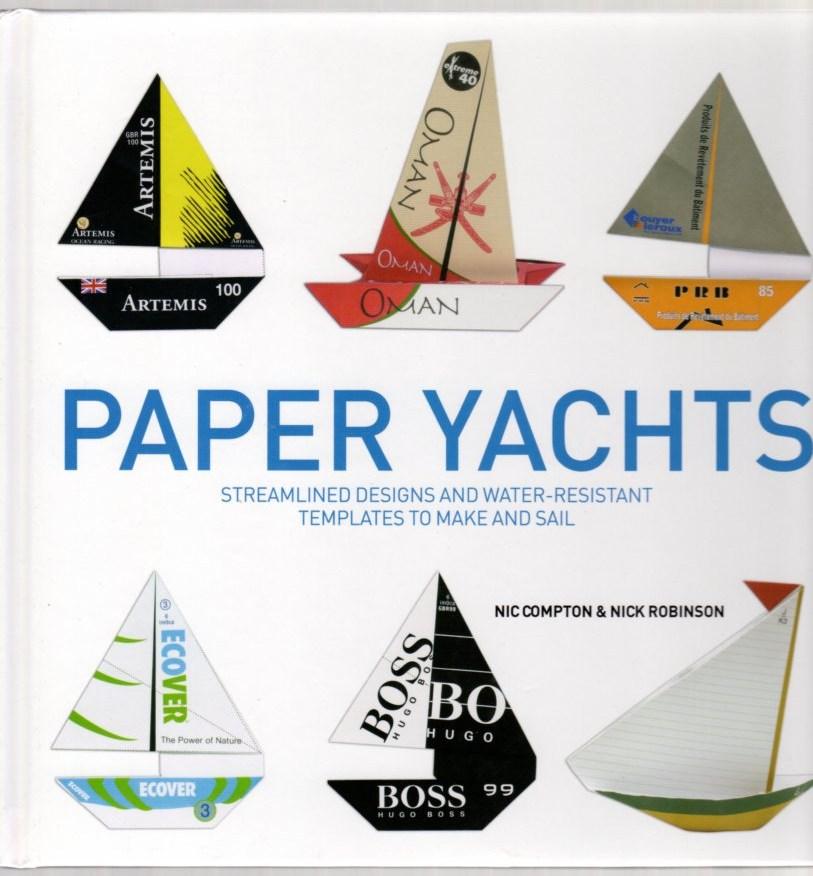 Image for Paper Yachts: Streamlined Designs and Water-Resistant Templates to Make and Sail