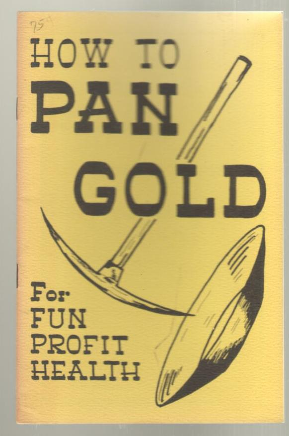 Image for How to Pan Gold for Fun, Profit, Health