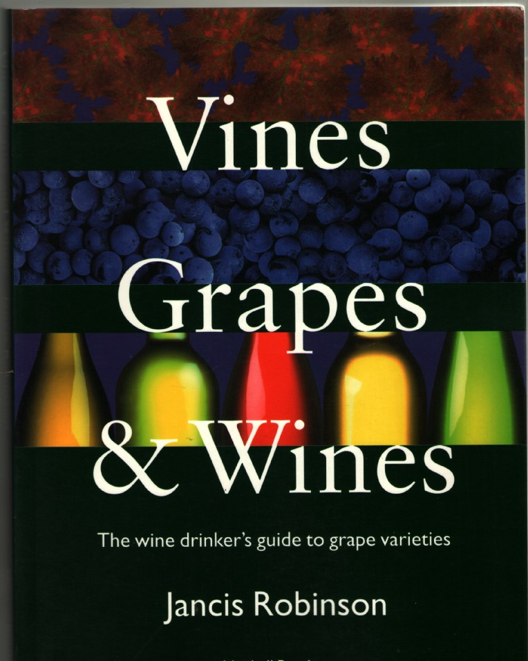Image for Vines, Grapes and Wines: The Wine Drinker's Guide to Grape Varieties