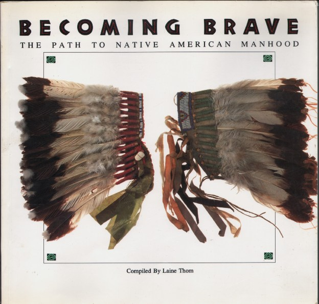 Image for Becoming Brave: The Path to Native American Manhood