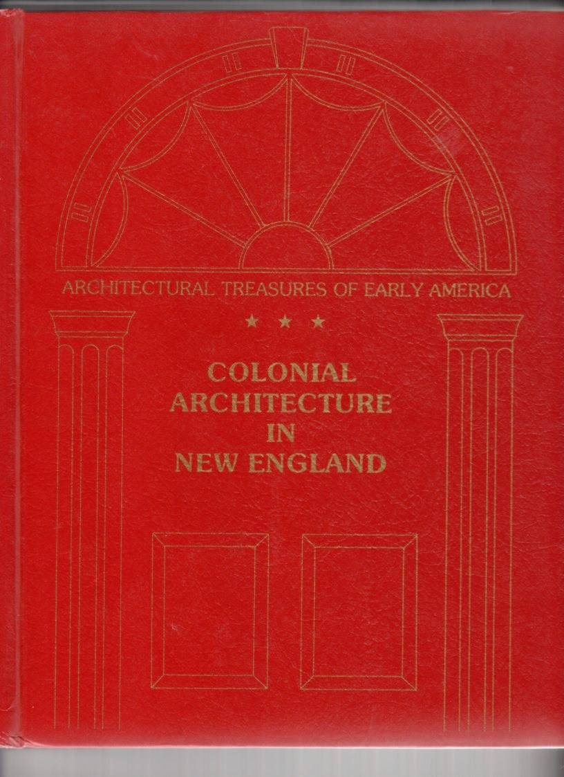 Image for Colonial Architecture in New England (Architectural Treasures of Early America)