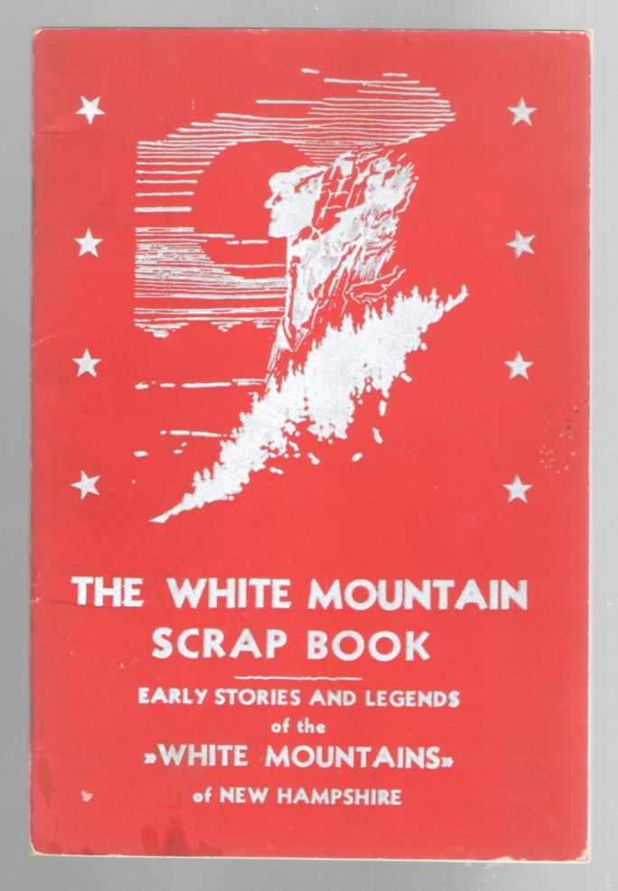 Image for The White Mountain Scrap Book of Stories and Ledgends The Crystal Hills or White Mountains of New Hampshire
