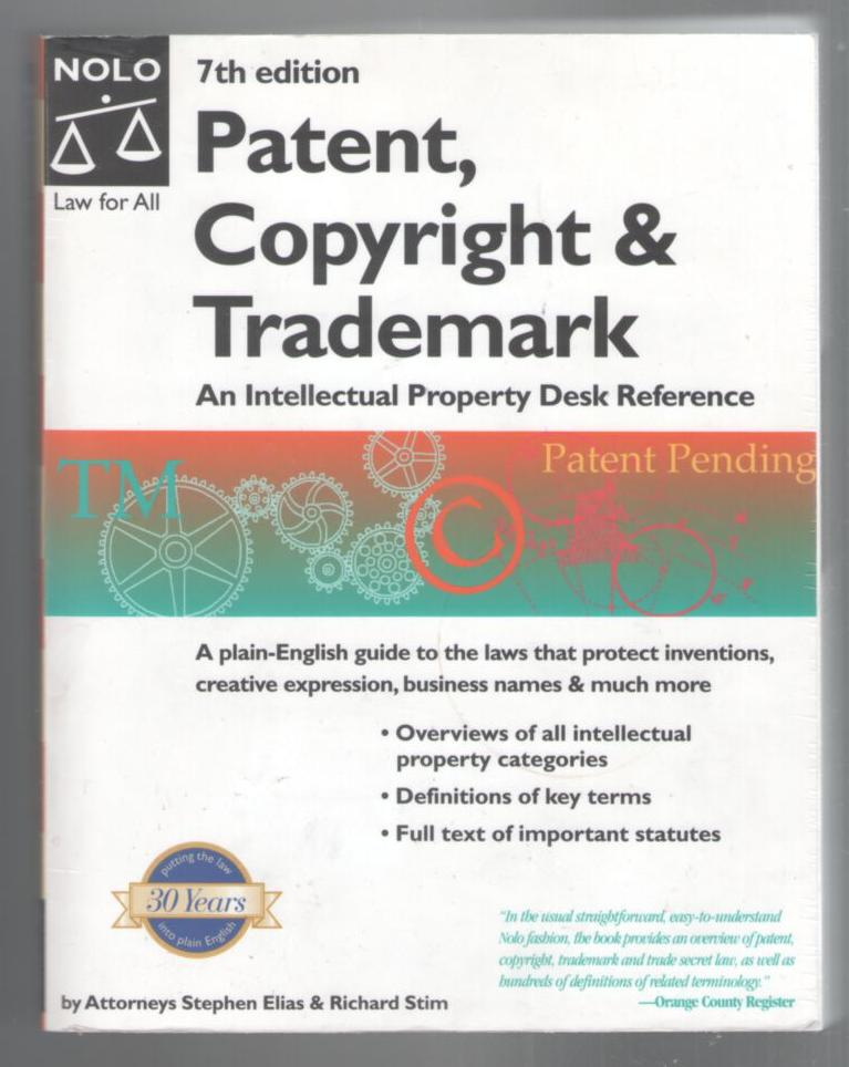 Image for Patent, Copyright & Trademark: An Intellectual Property Desk Reference (7th Edition)