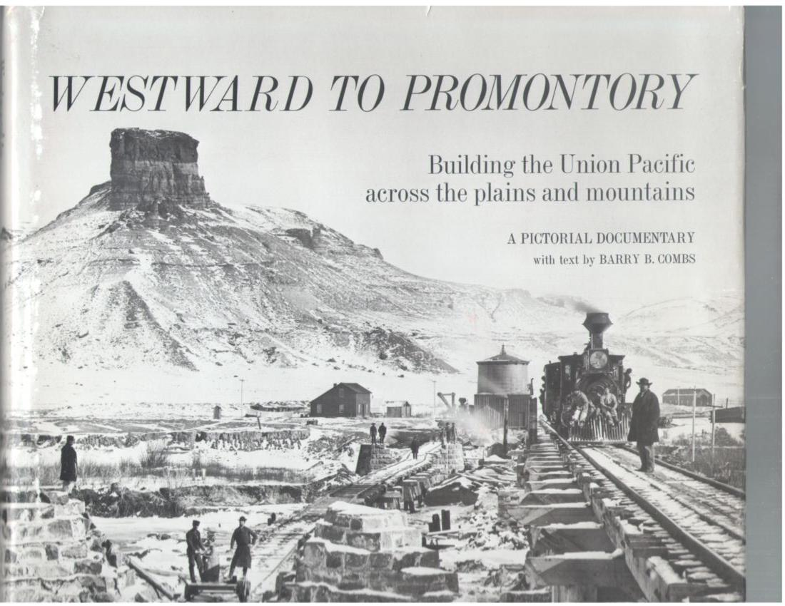 Image for Westward to Promomtory: Building the Union Pacific Across the Plains and Mountains - A Pictorial Documentary