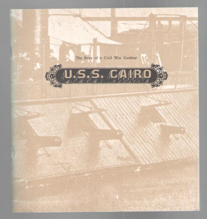 Image for U.S.S. Cairo: The Story of a Civil War Gunboat, Comprising A Narrative of Her Wartime Adventures and An Account of Her Raising in 1964