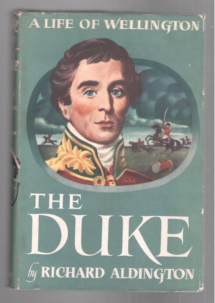 Image for The Duke: Being an account of the Life & Achievements of Arthur Wellesley, Duke of Wellington