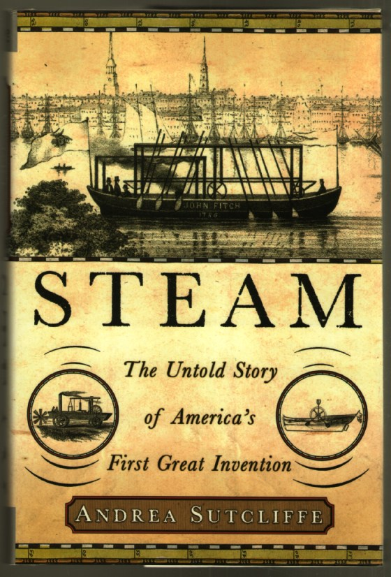 Image for Steam: The Untold Story of America's First Great Invention