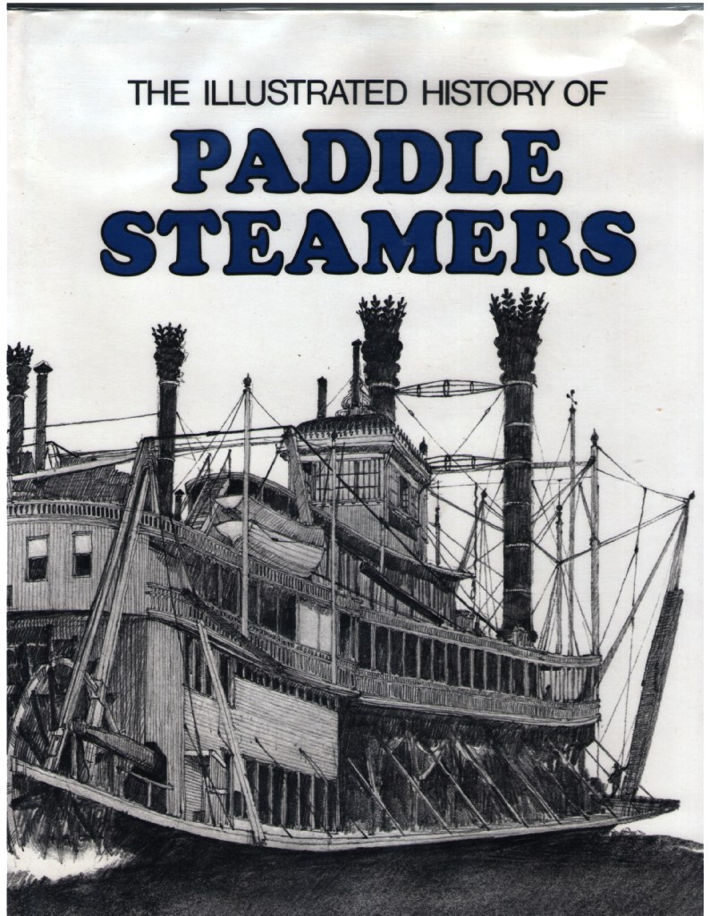 Image for The Illustrated History of Paddle Steamers