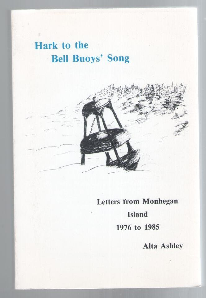 Image for Hark to the Bell Buoys' Song - Letters from Monhegan Island 1976 to 1985