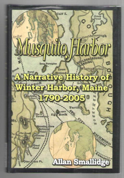 Image for Musquito Harbor: A Narrative History of Winter Harbor, Maine 1790-2005