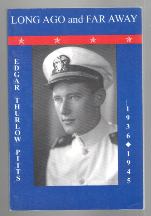 Image for Long Ago and Far Away 1936-1945: Lieutenant, United States Naval Reserve, World War ll