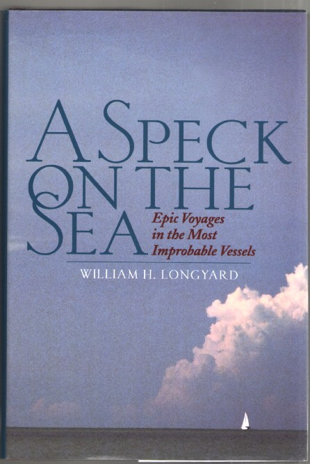 Image for A Speck on the Sea: Epic Voyages in the Most Improbable Vessels
