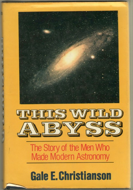 Image for This Wild Abyss: The Story of the Men Who Made Modern Astronomy