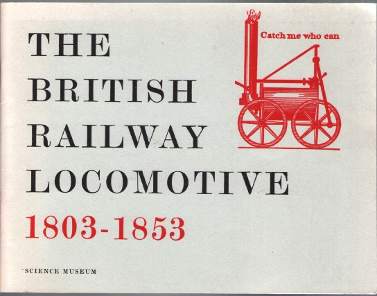 Image for The British Railway Locomotive 1803-1853