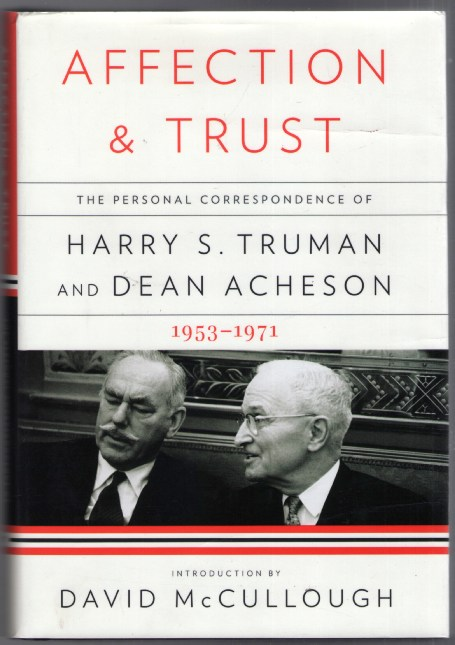 Image for Affection and Trust: The Personal Correspondence of Harry S. Truman and Dean Acheson 1953-1971