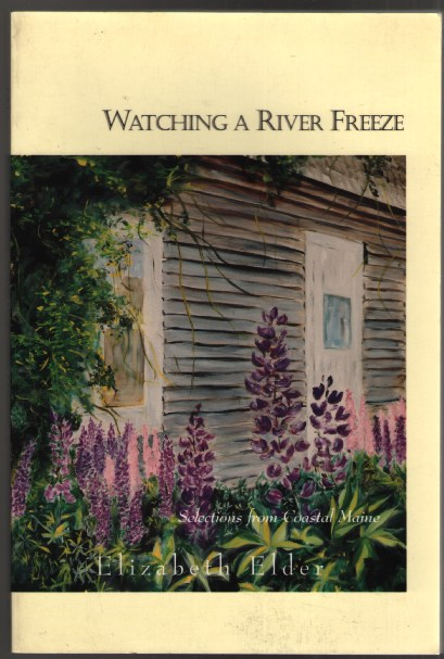 Image for Watching a River Freeze: Selections from Coastal Maine