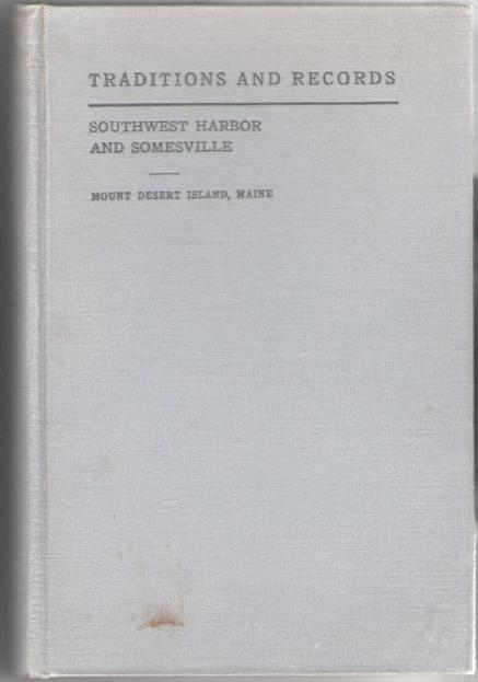 Image for Traditions and Records of Southwest Harbor and Somesville - Mount desert Island, Maine