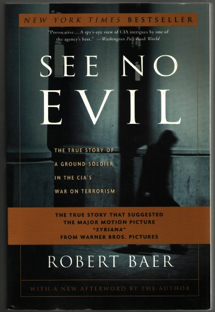 Image for See No Evil: The True Story of a Ground Soldier in the CIA's War on Terrorism