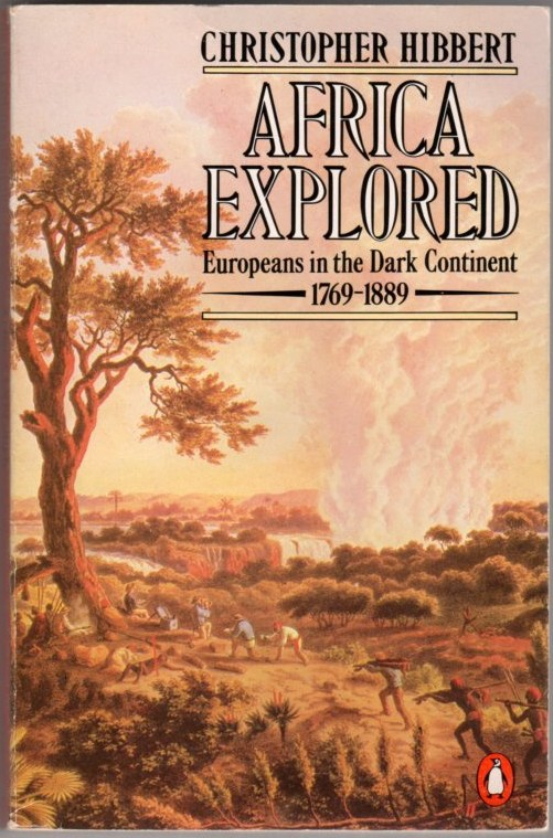 Image for Africa Explored: Europeans in the Dark Continent 1769-1889