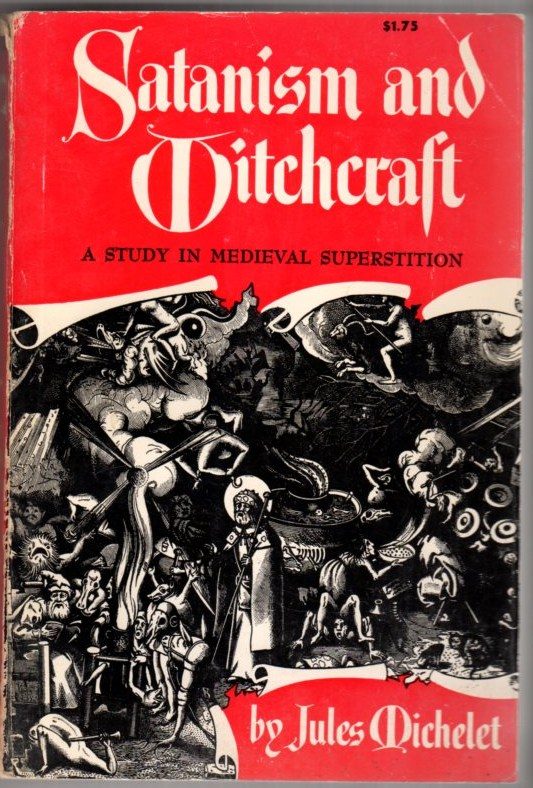 Image for Satanism and Witchcraft: A Study in Medieval Superstition
