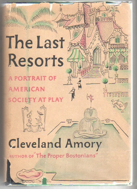 Image for The Last Resorts: A Portrait of American Society at Play