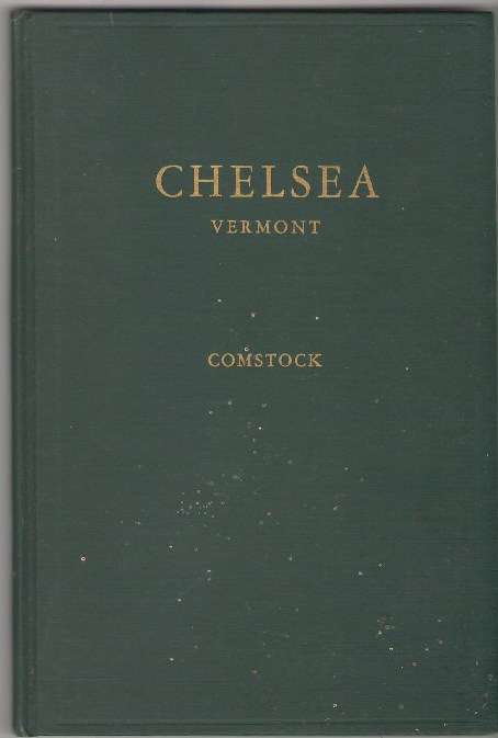 Image for Chelsea: The Origin of Chelsea Vermont and a Record of Its Institutions and Individuals