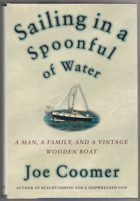 Image for Sailing in a Spoonful of Water: A Man, a Family, and a Vintage Wooden Boat