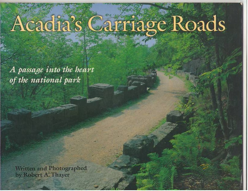 Image for Acadia's Carriage Roads: A Passage into the Heart of the National Park