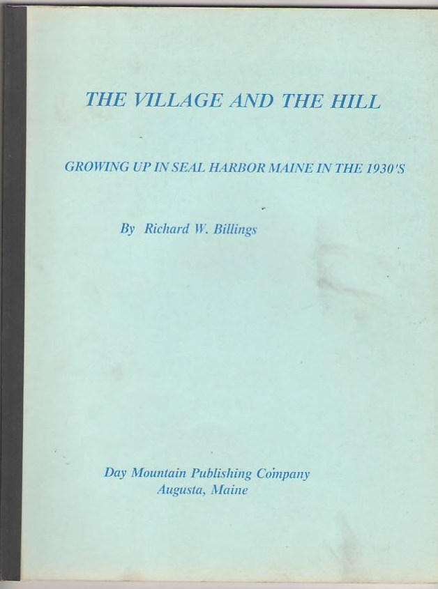 Image for The Village and the Hill: Growing Up in Seal Harbor Maine in the 1930's