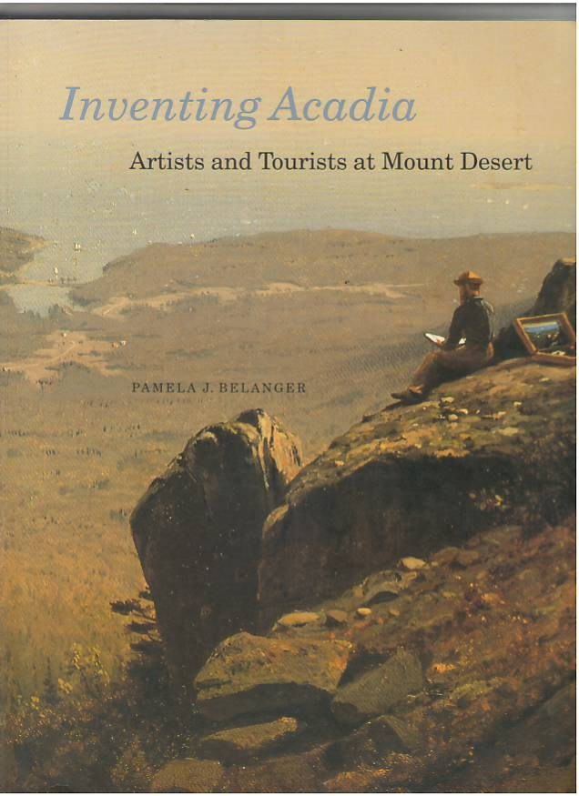 Image for Inventing Acadia: Artists and Tourists at Mount Desert