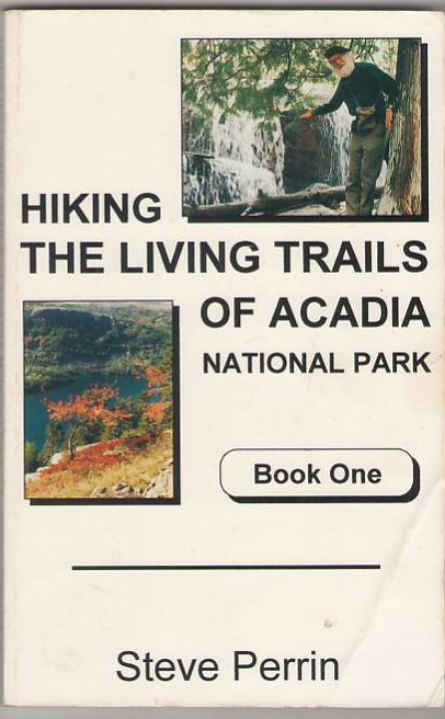Image for Hiking the Living Trails of Acadia National Park - Book One
