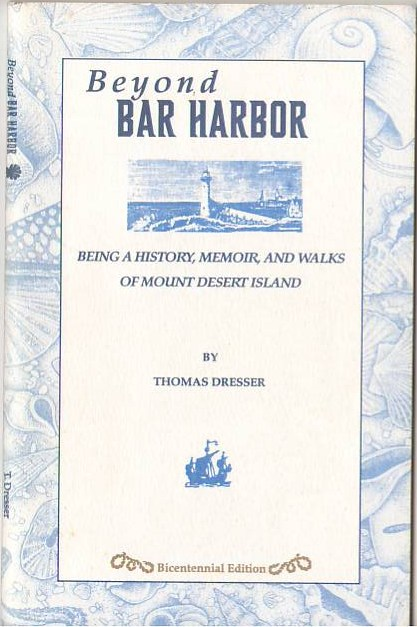 Image for Beyond Bar Harbor: Being a History, Memoir, and Walks of Mount Desert Island