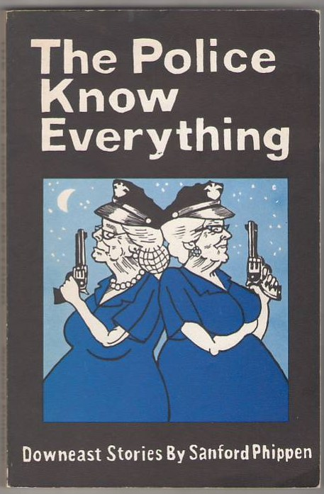 Image for The Police Know Everything: Downeast Stories