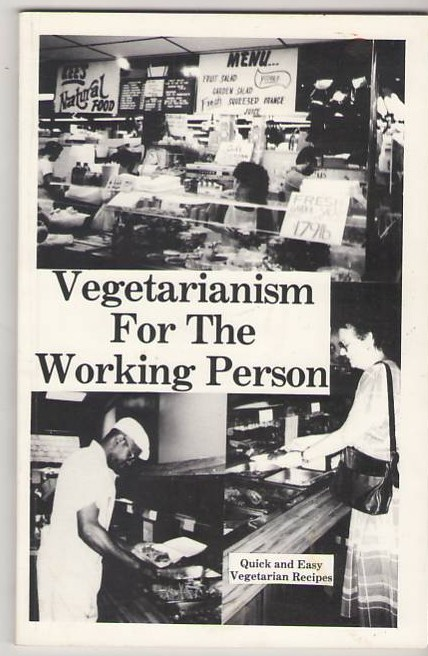 Image for Vegetarianism for the Working Person: Quick and Easy Vegetarian Recipes
