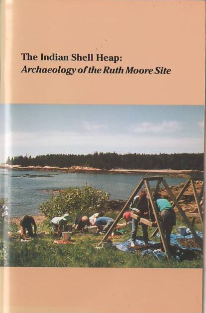 Image for The Indian Shell Heap: Archaeology of the Ruth Moore Site