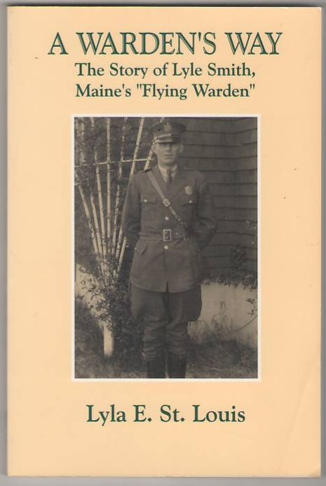 "Image for A Warden's Way: The Story of Lyle Smith, Maine's ""Flying Warden"""