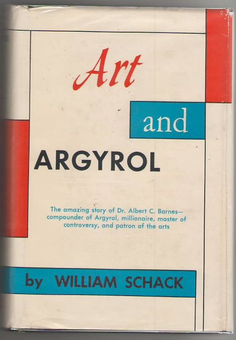 Image for Art and Argyrol: The Life and Career of Dr. Albert C. Barnes