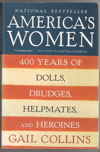 Image for America's Women: 400 Years of Dolls, Drudges, Helpmates, and Heroines