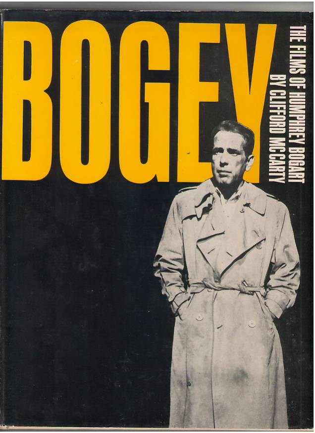Image for Bogey: The Films of Humphrey Bogart