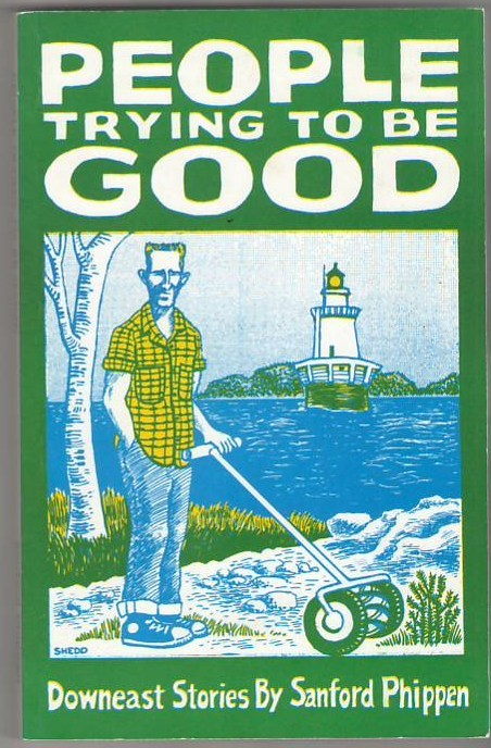 Image for People Trying to Be Good: Downeast Stories