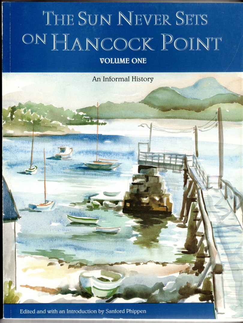The Sun Never Sets on Hancock Point: An Informal History (2 volumes)